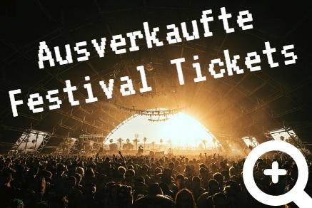 Ausverkaufte Festival Tickets